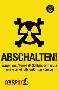 Demnächst im Buchhandel: Abschalten! Alles was Sie über den Atomausstieg wissen müssen