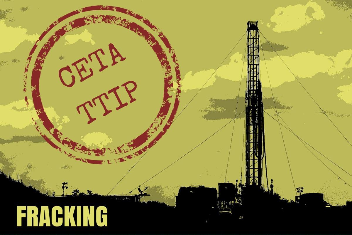 Fracking dank CETA und TTIP?