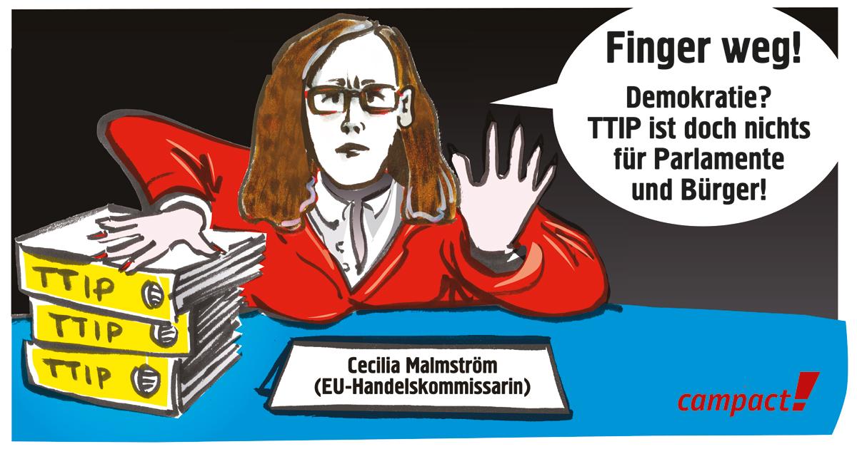 Cecilia Malmström, EU-Handelskommissarin. Karikatur: Campact/Zitrusblau, Martin Keune