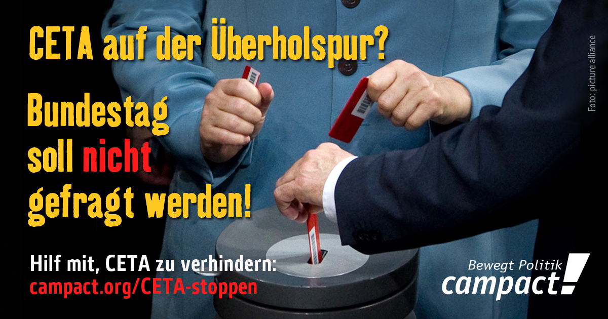 Der Bundestag soll nicht zu CETA abstimmen dürfen?Grafik: Campact/Zitrusblau [CC BY-NC 2.0]