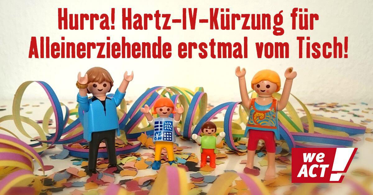 Hurra! Hartz-IV-Kürzung für Alleinerziehende erst mal vom Tisch!