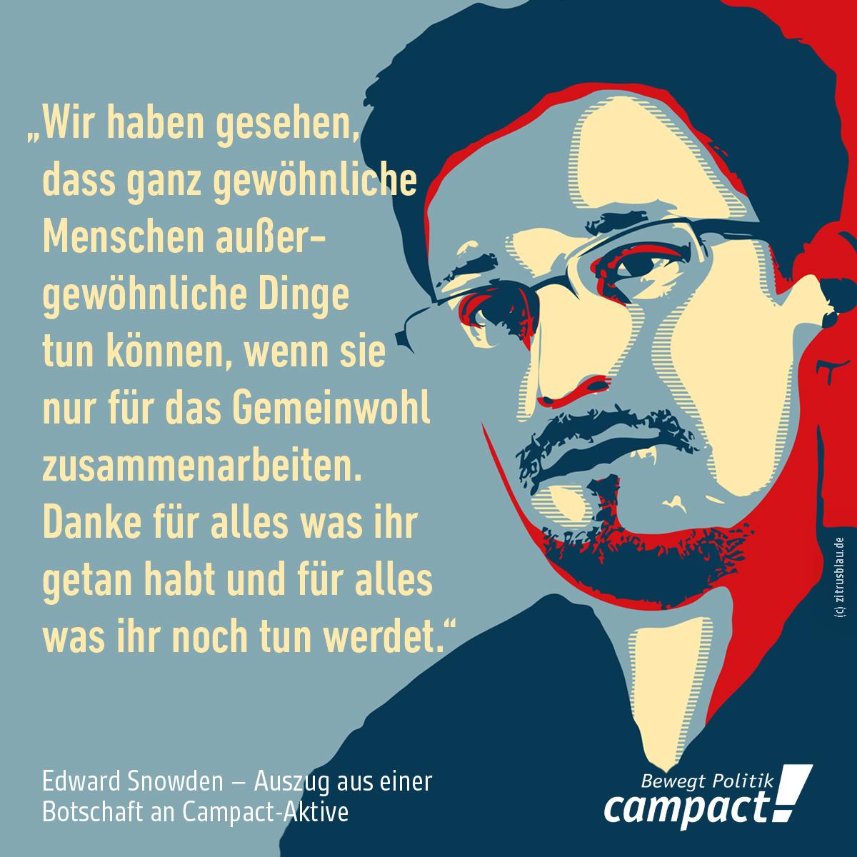 Zitat von Edward Snowden - Auszug aus einer Botschaft an Campact-Aktive. Grafik: Zitrusblau/Campact
