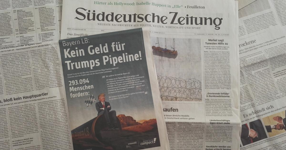Die BayernLB darf nicht in die Trump-Pipeline investieren. Zeitungsanzeige in der Süddeutschen Zeitung am 15. Februar 2017.