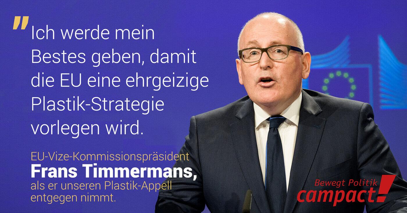 """EU-Vize-Kommissionspräsident Frans Timmermans Zitat: """"Ich werde mein Bestes geben, damit die EU eine ehrgeizige Plastik-Strategie vorlegen wird."""""""
