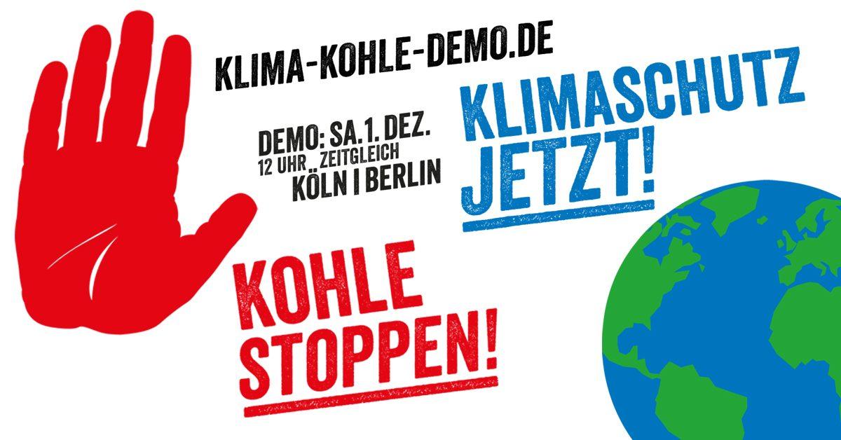 Klima-Kohle-Demo in Köln und in Berlin. Klimaschutz jetzt!