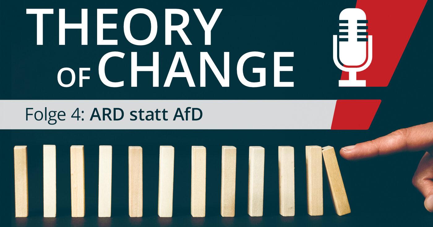 Theory of Change Folge 4: ARD statt AfD