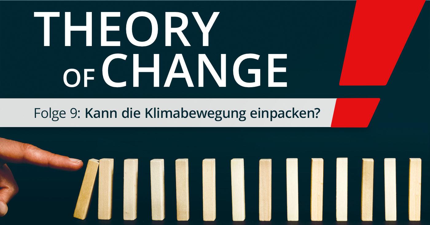 Theory of Change 9: Kann die Klimabewegung einpacken?