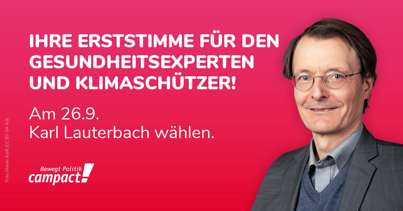 """Foto von SPD-Politiker Karl Lauterbach, dazu die Aufschrift: """"Ihre Erststimme für den Gesundheitsexperten und Klimaschützer!"""""""
