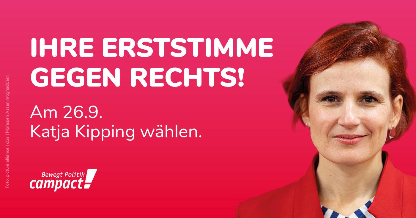 """Foto von SPD-Politikerin Katja Kipping. Dazu die Aufschrift: """"Ihre Erststimme gegen Rechts"""""""